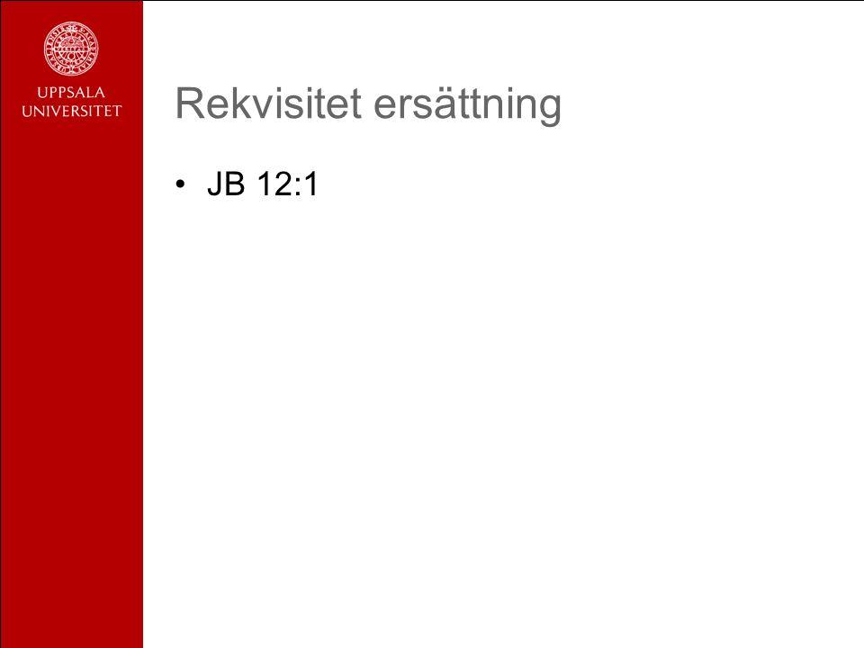 Rekvisitet ersättning JB 12:1