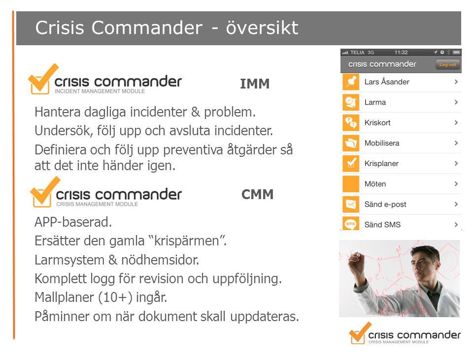 Crisis Commander - fördelar  Lättanvänt  App, videokurser & webbaserat  Säkert & tryggt  Era viktiga planer & dokument utanför Er egen IT-miljö & kontor.
