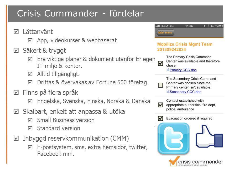 Crisis Commander - fördelar  Lättanvänt  App, videokurser & webbaserat  Säkert & tryggt  Era viktiga planer & dokument utanför Er egen IT-miljö &
