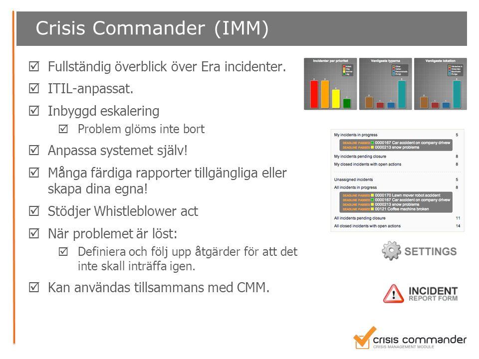  Fullständig överblick över Era incidenter.  ITIL-anpassat.  Inbyggd eskalering  Problem glöms inte bort  Anpassa systemet själv!  Många färdiga