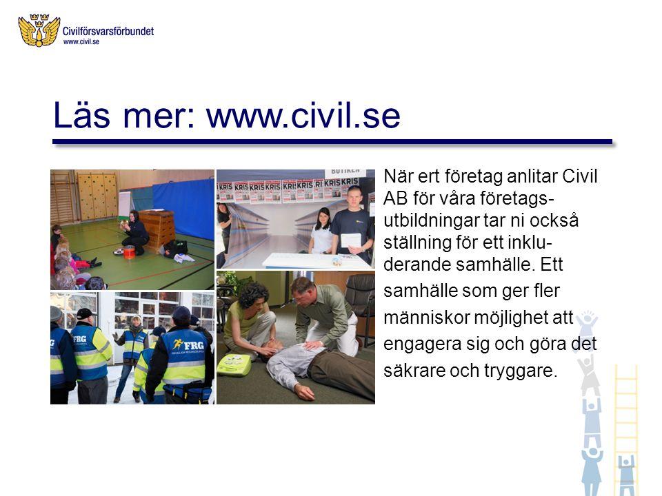 När ert företag anlitar Civil AB för våra företags- utbildningar tar ni också ställning för ett inklu- derande samhälle.