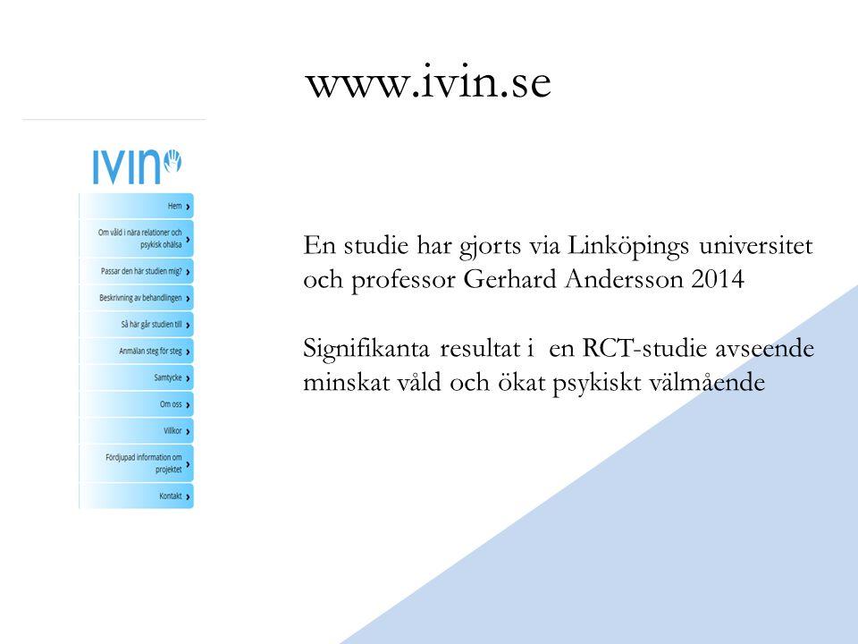 www.ivin.se En studie har gjorts via Linköpings universitet och professor Gerhard Andersson 2014 Signifikanta resultat i en RCT-studie avseende minskat våld och ökat psykiskt välmående