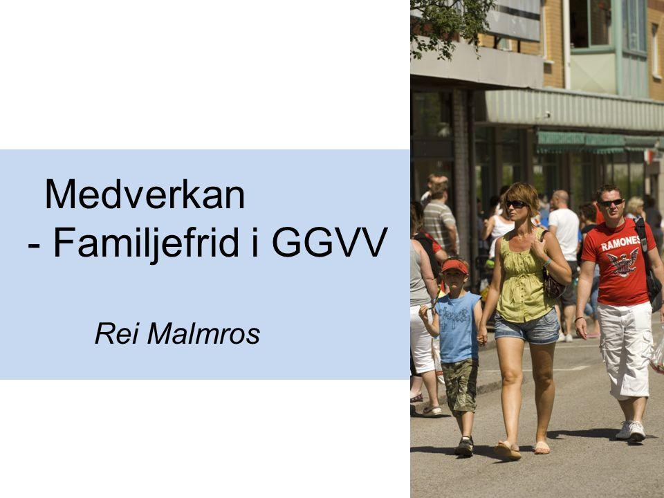 Medverkan - Familjefrid i GGVV Rei Malmros