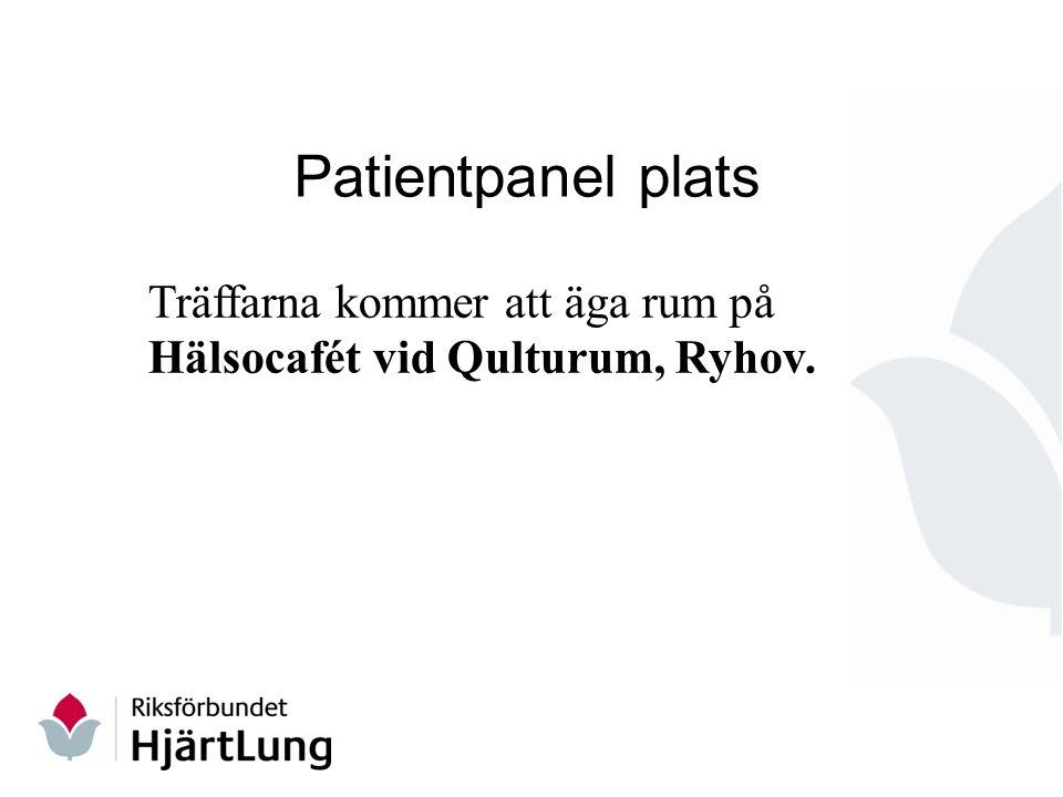 Patientpanel plats Träffarna kommer att äga rum på Hälsocafét vid Qulturum, Ryhov.