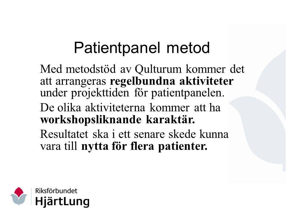 Patientpanel metod Med metodstöd av Qulturum kommer det att arrangeras regelbundna aktiviteter under projekttiden för patientpanelen.