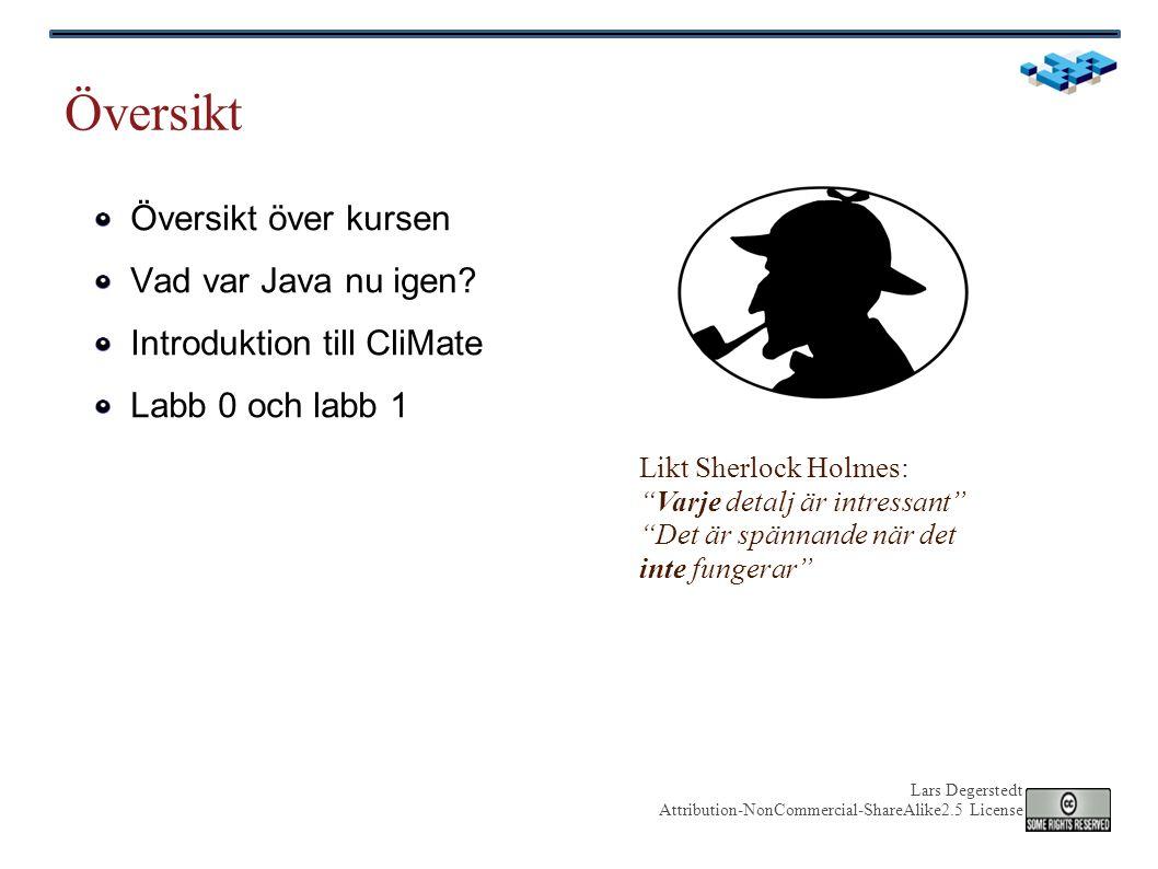 Lars Degerstedt Attribution-NonCommercial-ShareAlike2.5 License Kursens syfte Fördjupa förståelsen av tidigare programmeringskurser Bygga ett sammanhängande system Bli bättre programmerare - projektkunnade eng.
