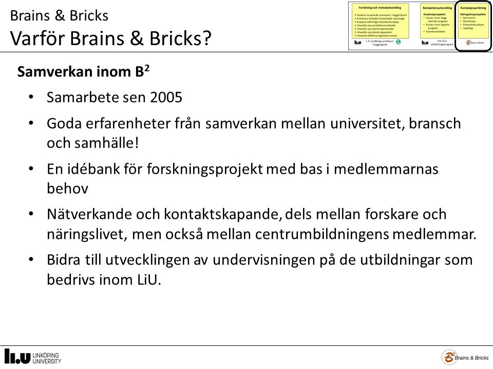 Brains & Bricks Varför Brains & Bricks.