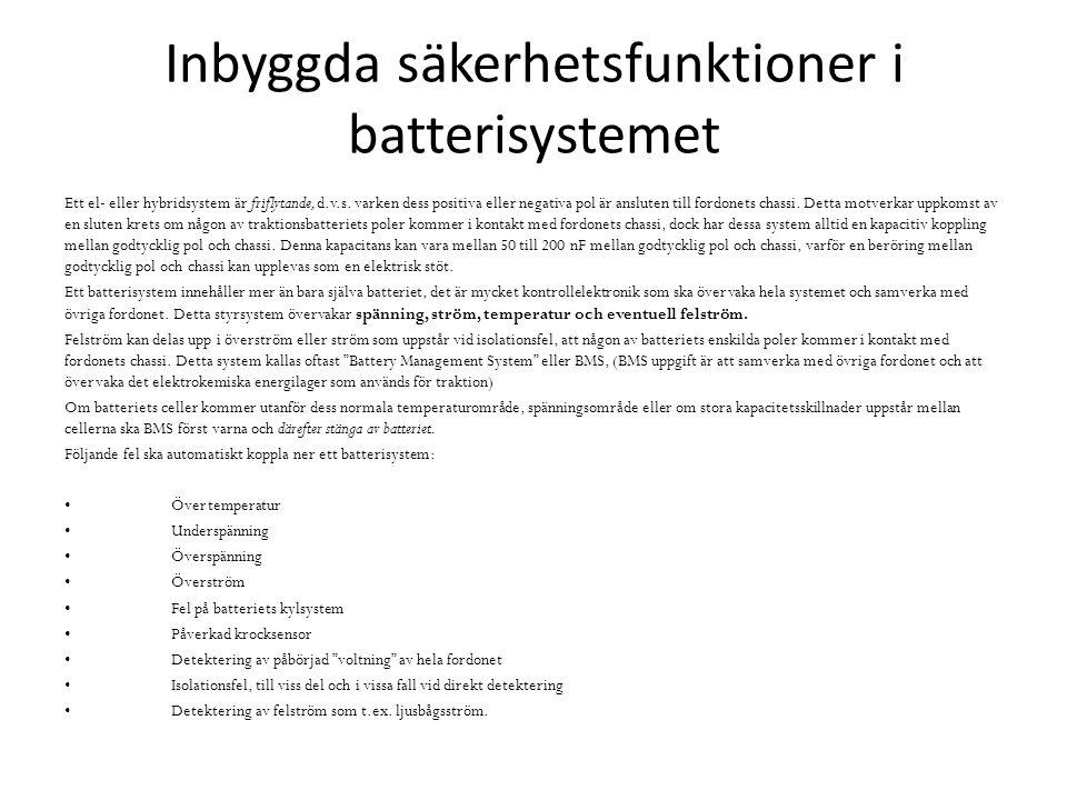 Inbyggda säkerhetsfunktioner i batterisystemet Ett el- eller hybridsystem är friflytande, d.v.s.