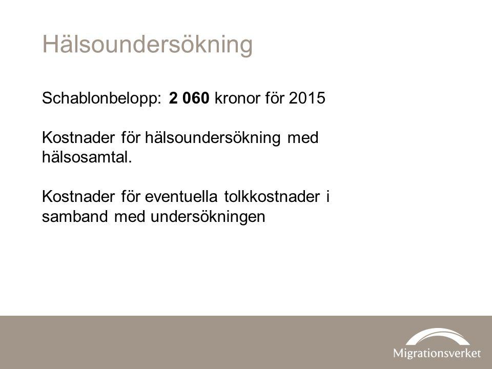 Hälsoundersökning Schablonbelopp: 2 060 kronor för 2015 Kostnader för hälsoundersökning med hälsosamtal.