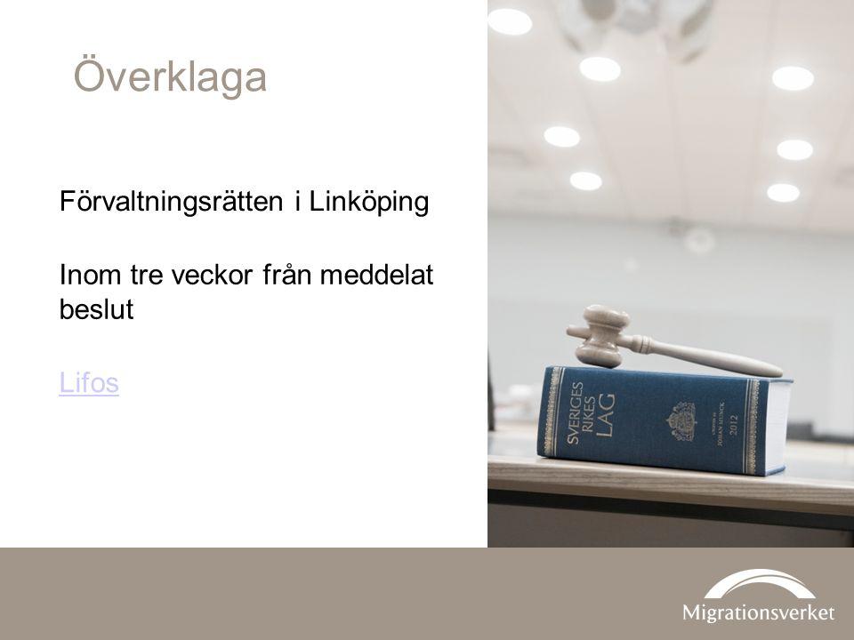 Överklaga Förvaltningsrätten i Linköping Inom tre veckor från meddelat beslut Lifos