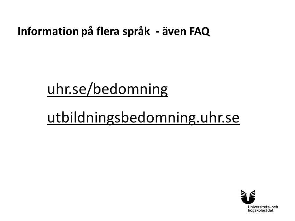 Sv uhr.se/bedomning utbildningsbedomning.uhr.se Information på flera språk - även FAQ