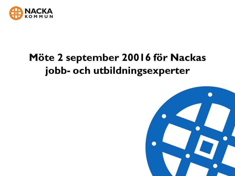 Möte 2 september 20016 för Nackas jobb- och utbildningsexperter