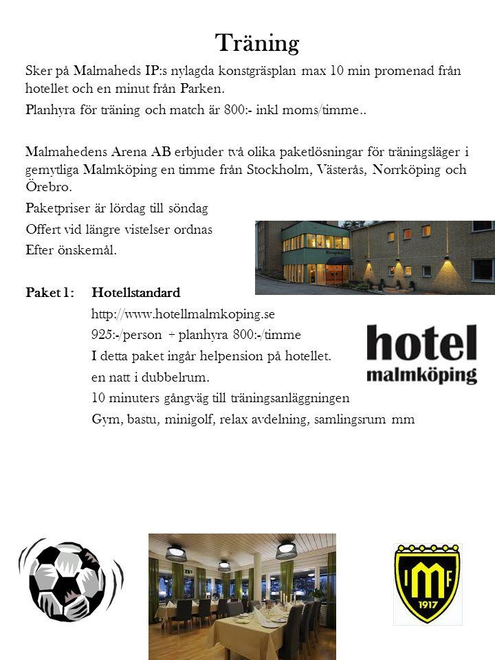 Träning Sker på Malmaheds IP:s nylagda konstgräsplan max 10 min promenad från hotellet och en minut från Parken.