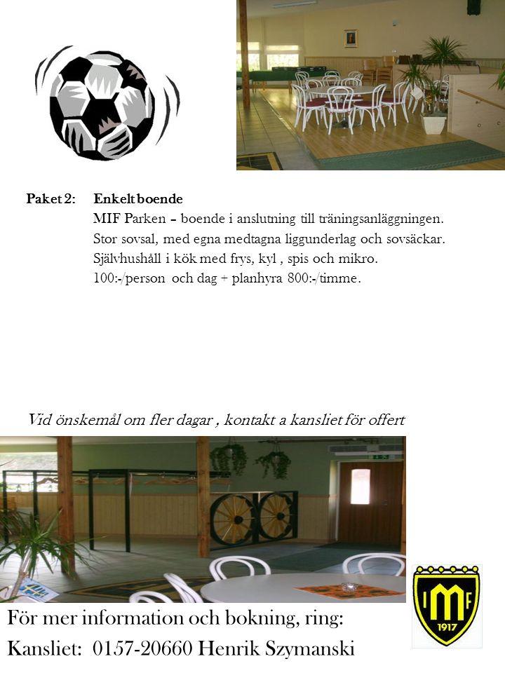 Paket 2: Enkelt boende MIF Parken – boende i anslutning till träningsanläggningen.