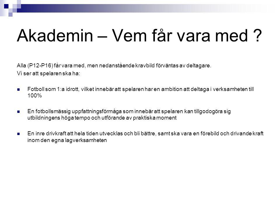 Akademin – Akademiåret Period: P12: v.15-44 P13-16: v.