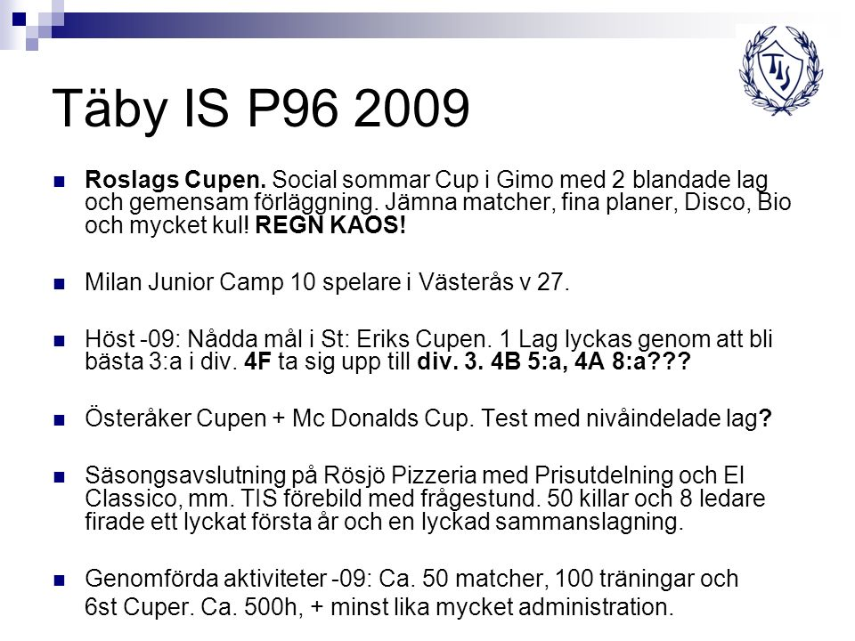 Täby IS P96 2009 Roslags Cupen.