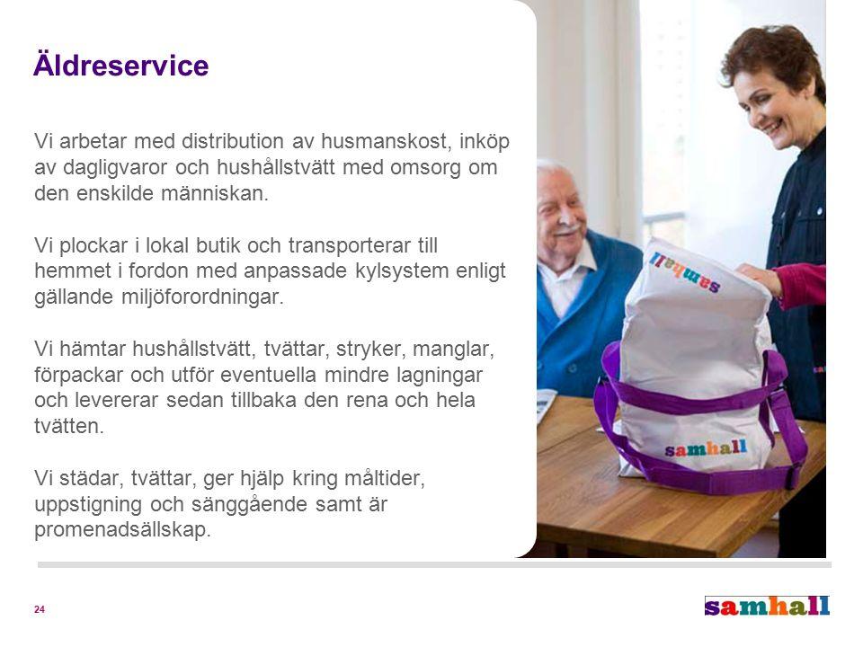 24 Äldreservice Vi arbetar med distribution av husmanskost, inköp av dagligvaror och hushållstvätt med omsorg om den enskilde människan.