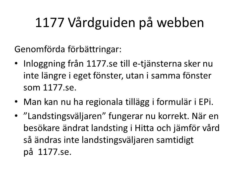 1177 Vårdguiden på webben Genomförda förbättringar: Inloggning från 1177.se till e-tjänsterna sker nu inte längre i eget fönster, utan i samma fönster som 1177.se.