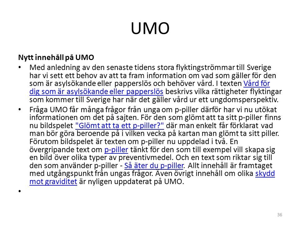 UMO 36 Nytt innehåll på UMO Med anledning av den senaste tidens stora flyktingströmmar till Sverige har vi sett ett behov av att ta fram information om vad som gäller för den som är asylsökande eller papperslös och behöver vård.
