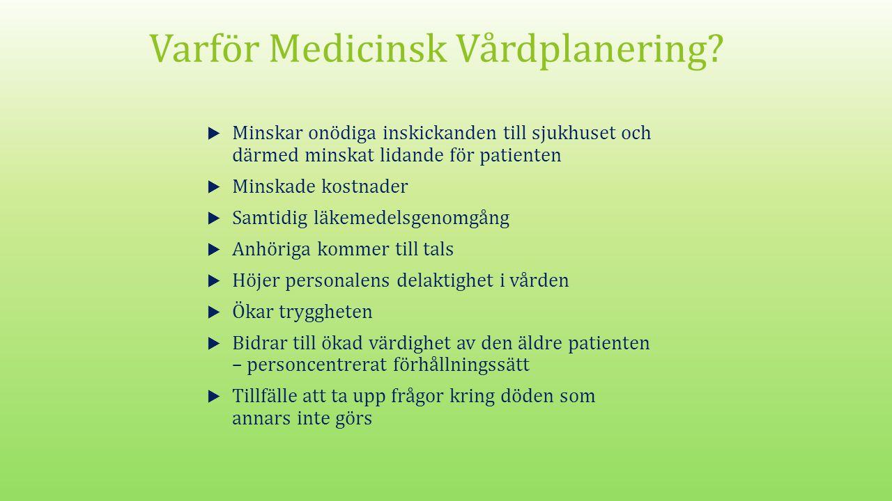 Varför Medicinsk Vårdplanering.