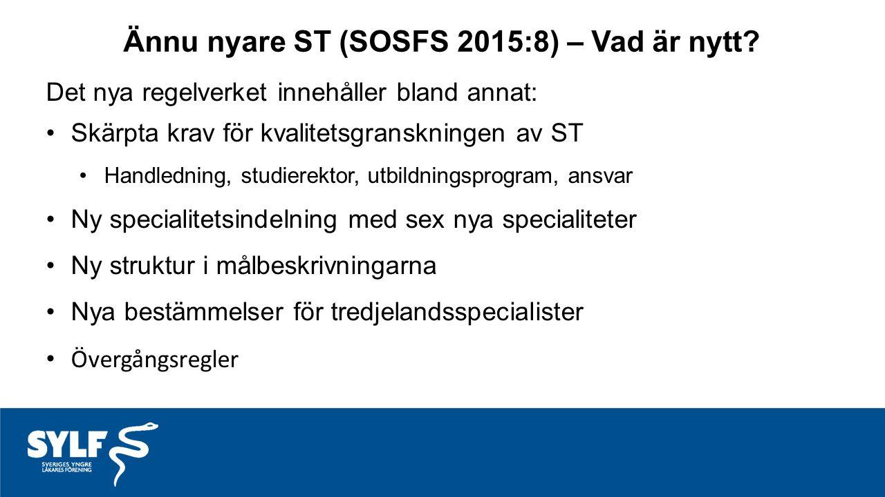 Ännu nyare ST (SOSFS 2015:8) – Vad är nytt.