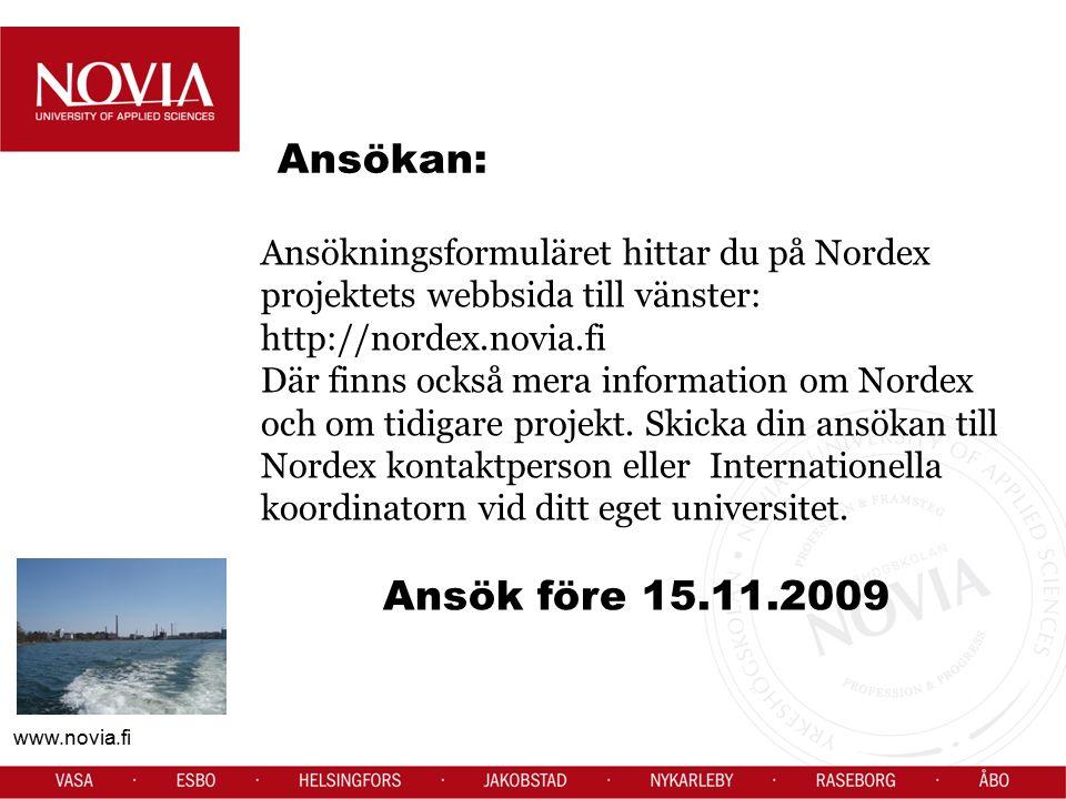 www.novia.fi Ansökningsformuläret hittar du på Nordex projektets webbsida till vänster: http://nordex.novia.fi Där finns också mera information om Nor