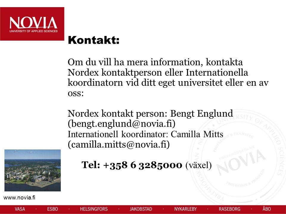 www.novia.fi Kontakt: Om du vill ha mera information, kontakta Nordex kontaktperson eller Internationella koordinatorn vid ditt eget universitet eller