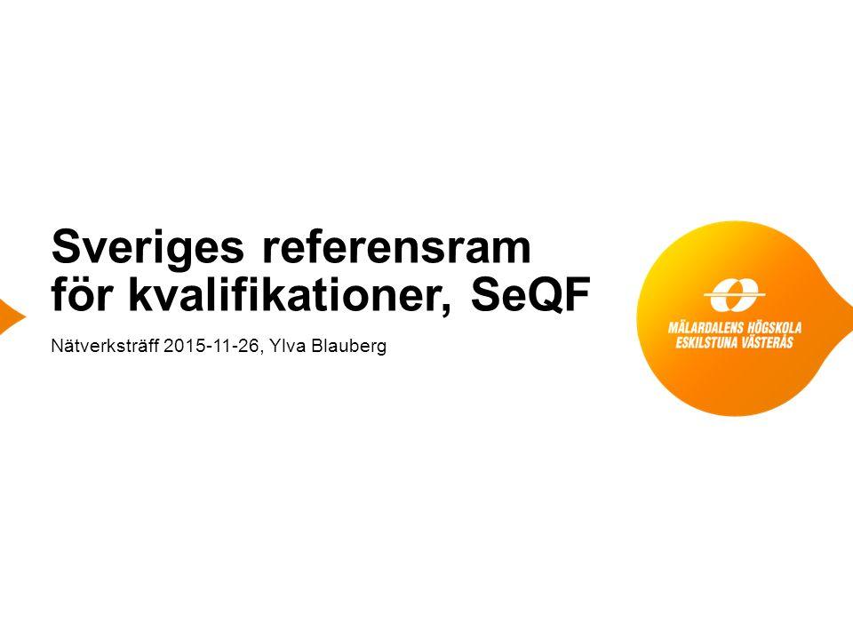 Sveriges referensram för kvalifikationer, SeQF Nätverksträff 2015-11-26, Ylva Blauberg