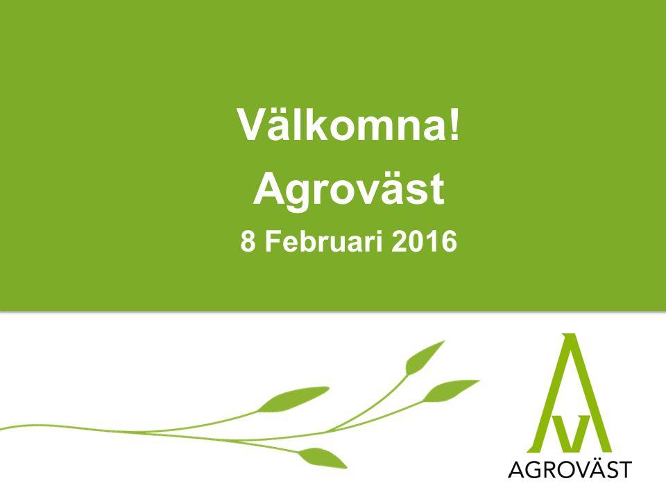 Välkomna! Agroväst 8 Februari 2016
