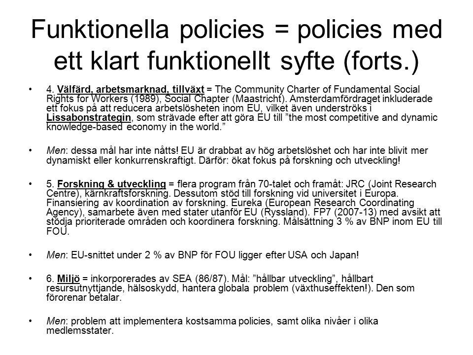 Funktionella policies = policies med ett klart funktionellt syfte (forts.) 4.