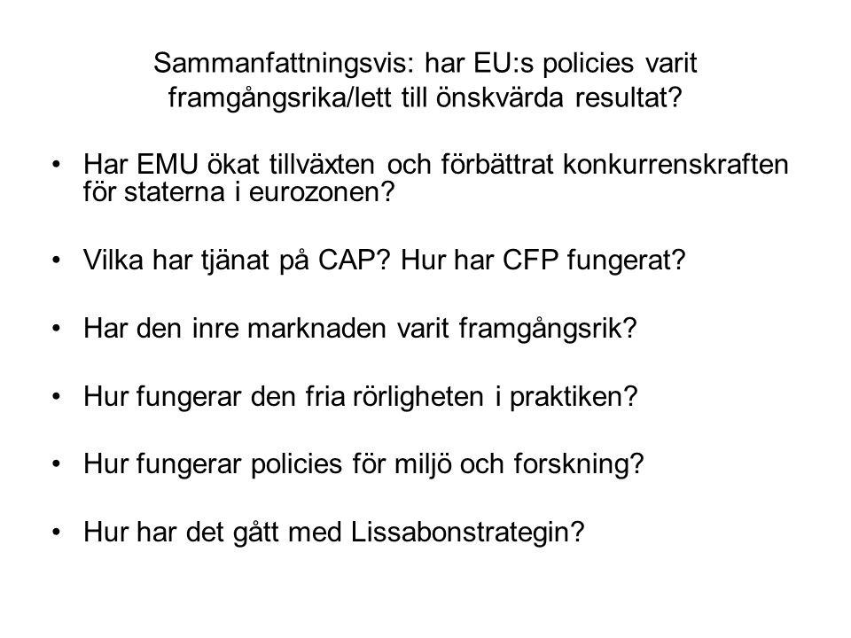 Sammanfattningsvis: har EU:s policies varit framgångsrika/lett till önskvärda resultat.