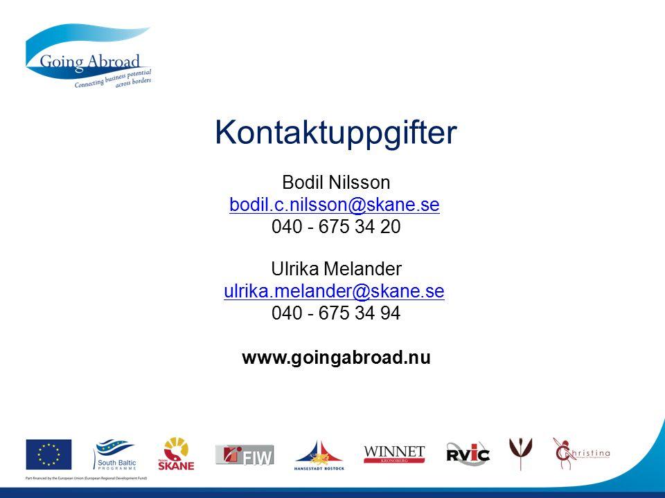 Kontaktuppgifter Bodil Nilsson bodil.c.nilsson@skane.se 040 - 675 34 20 Ulrika Melander ulrika.melander@skane.se 040 - 675 34 94 www.goingabroad.nu