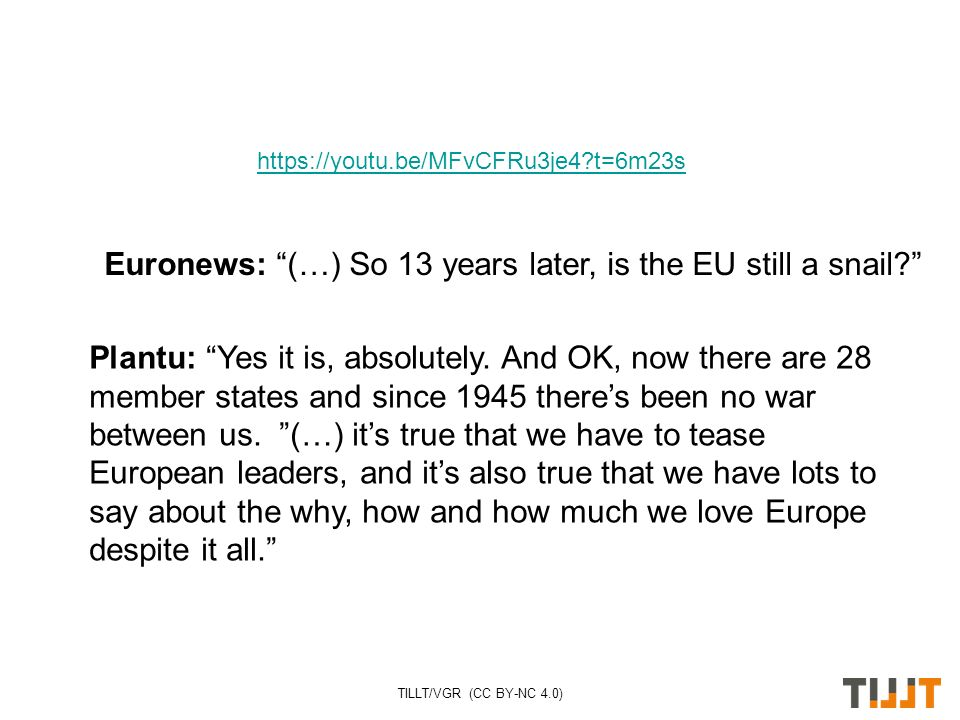 TILLT/VGR (CC BY-NC 4.0) Euronews: (…) So 13 years later, is the EU still a snail? Plantu: Yes it is, absolutely.