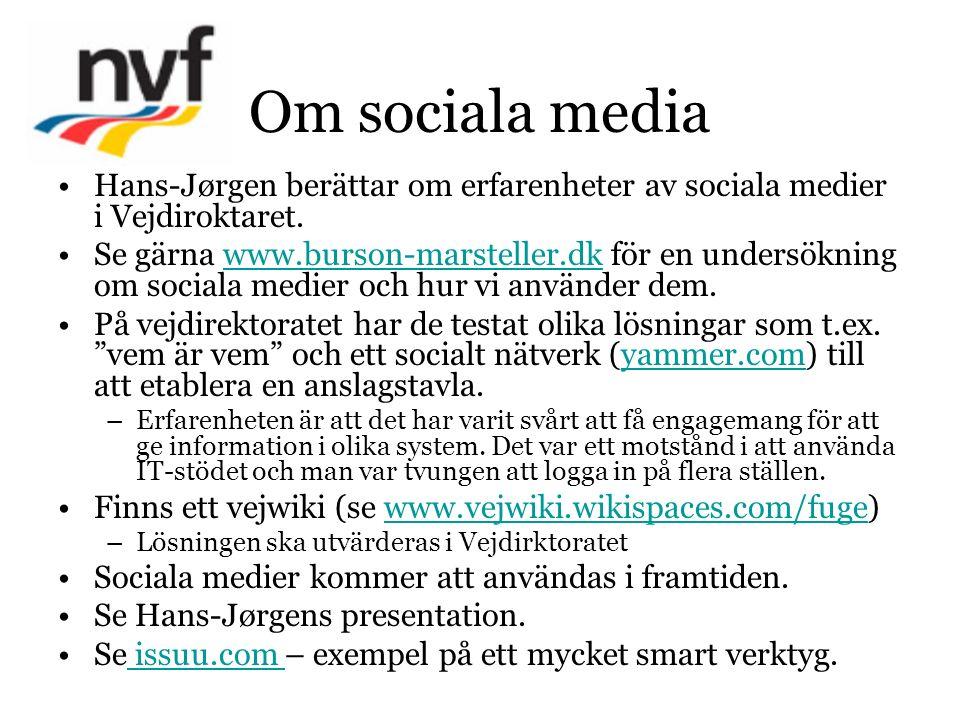Om sociala media Hans-Jørgen berättar om erfarenheter av sociala medier i Vejdiroktaret. Se gärna www.burson-marsteller.dk för en undersökning om soci