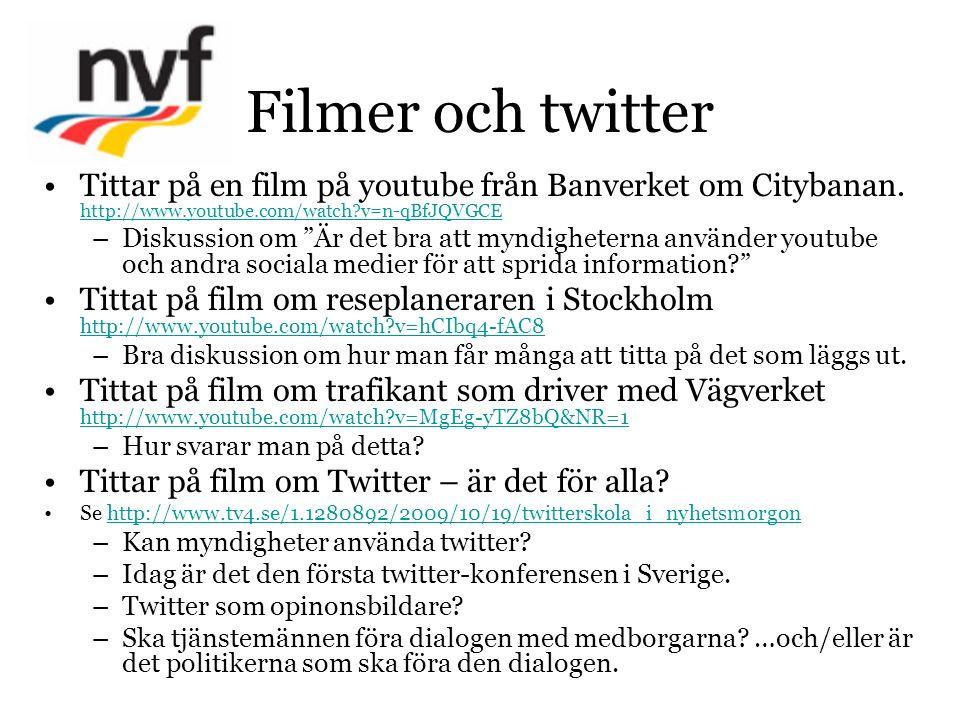 Filmer och twitter Tittar på en film på youtube från Banverket om Citybanan. http://www.youtube.com/watch?v=n-qBfJQVGCE http://www.youtube.com/watch?v
