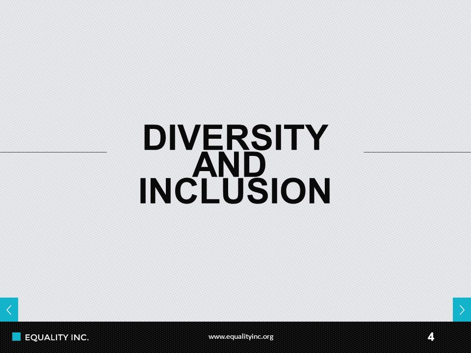 www.equalityinc.org 4 DIVERSITY AND INCLUSION