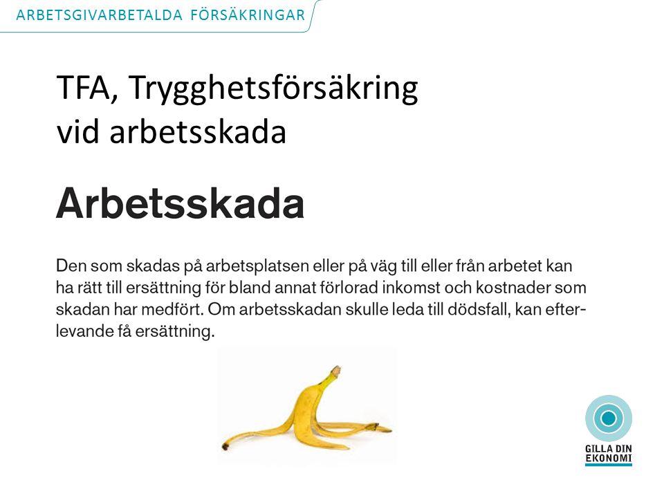 TFA, Trygghetsförsäkring vid arbetsskada ARBETSGIVARBETALDA FÖRSÄKRINGAR