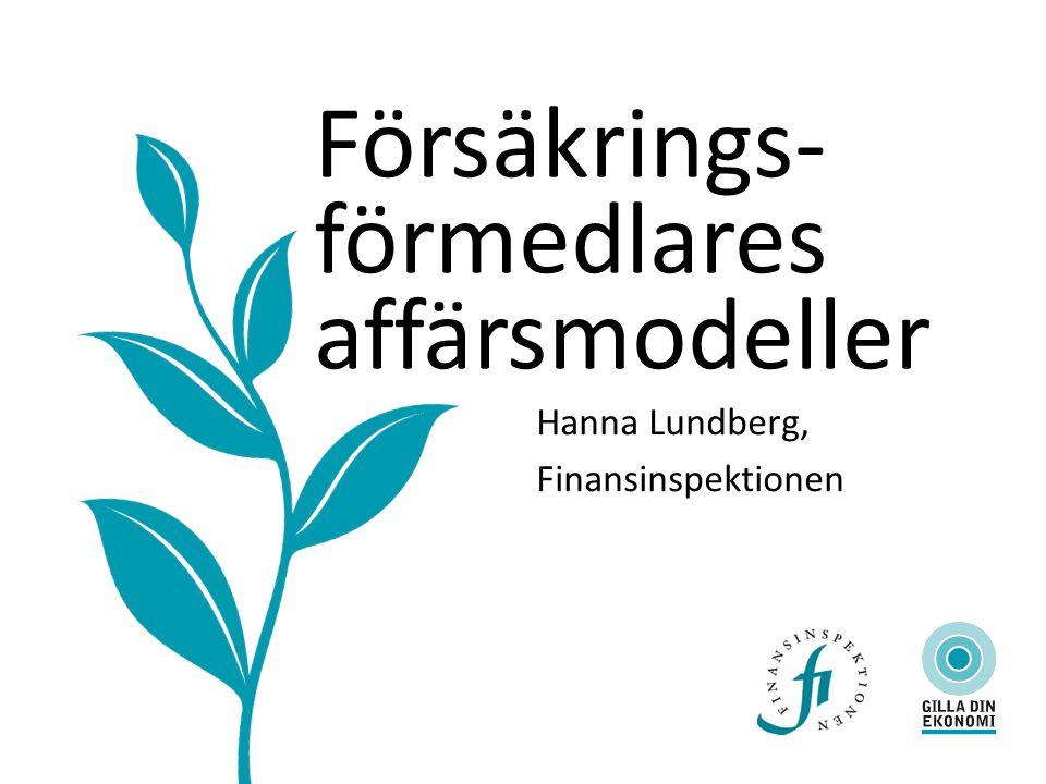 Försäkrings- förmedlares affärsmodeller Hanna Lundberg, Finansinspektionen