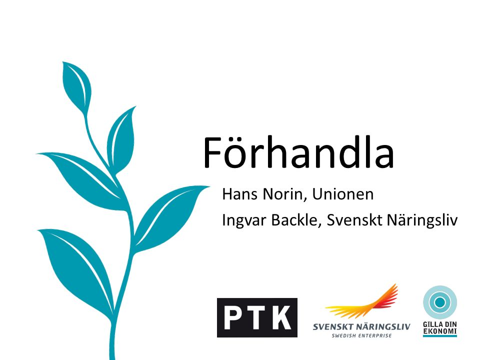 Förhandla Hans Norin, Unionen Ingvar Backle, Svenskt Näringsliv