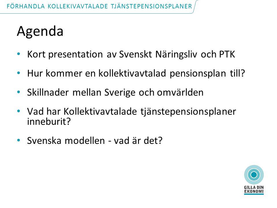 Agenda Kort presentation av Svenskt Näringsliv och PTK Hur kommer en kollektivavtalad pensionsplan till.