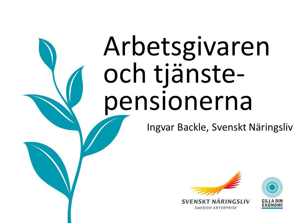 Arbetsgivaren och tjänste- pensionerna Ingvar Backle, Svenskt Näringsliv