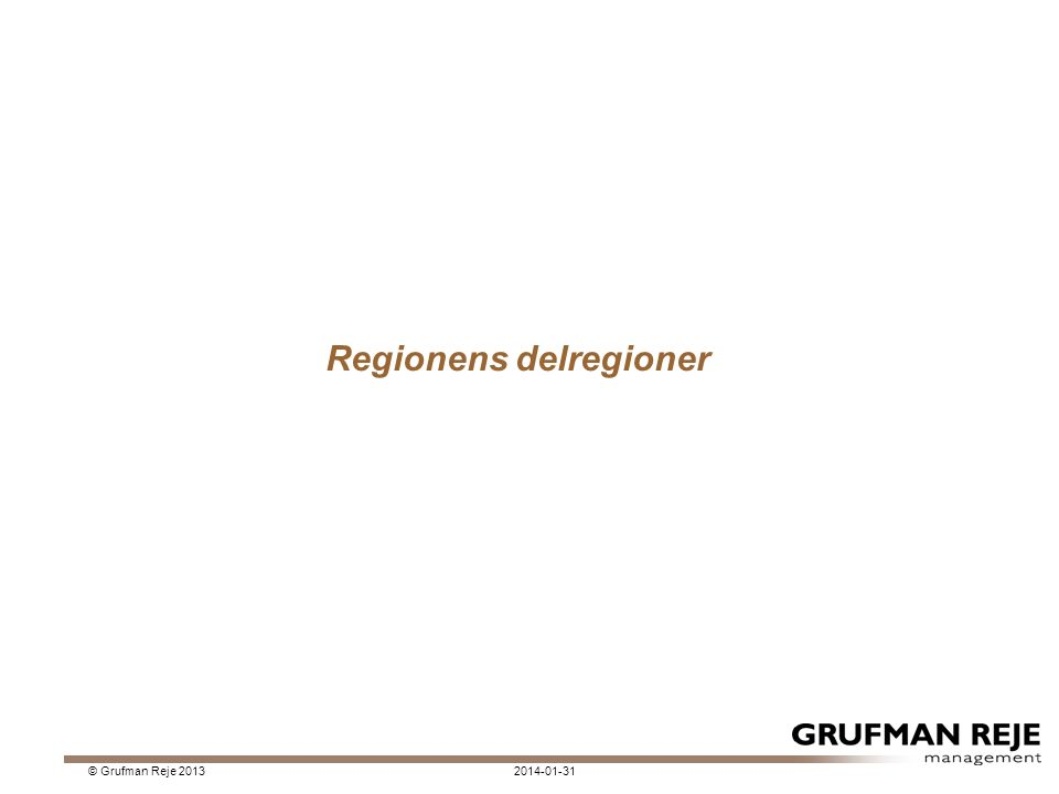 Regionens delregioner 2014-01-31© Grufman Reje 2013
