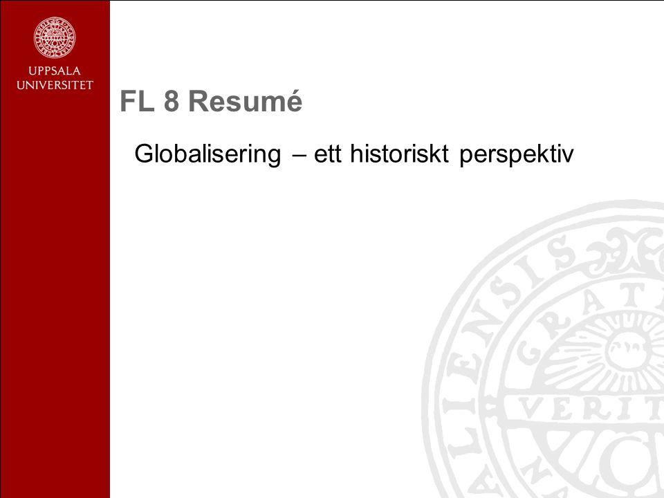 FL 8 Resumé Globalisering – ett historiskt perspektiv