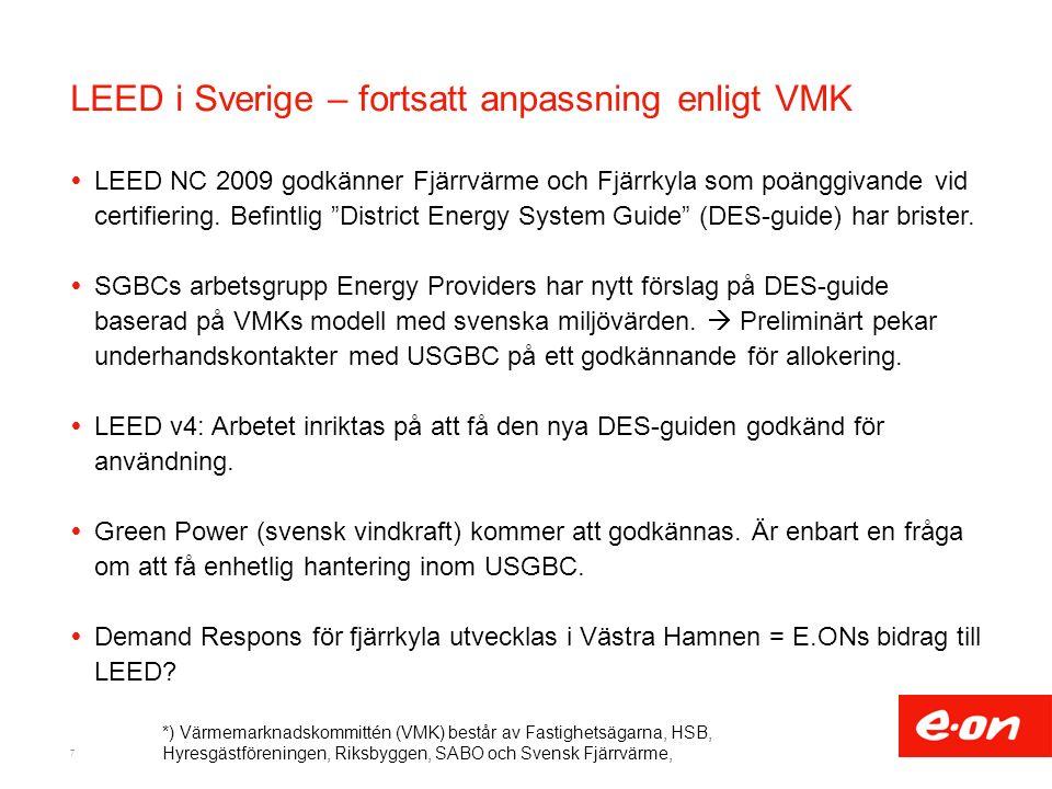 """LEED i Sverige – fortsatt anpassning enligt VMK  LEED NC 2009 godkänner Fjärrvärme och Fjärrkyla som poänggivande vid certifiering. Befintlig """"Distri"""