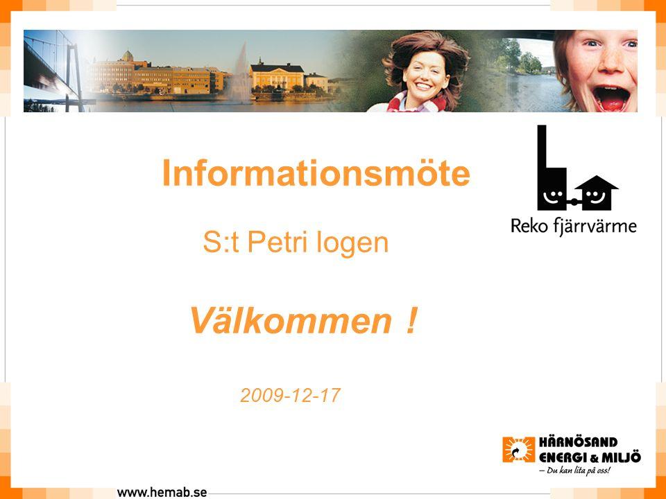 Informationsmöte S:t Petri logen Välkommen ! 2009-12-17