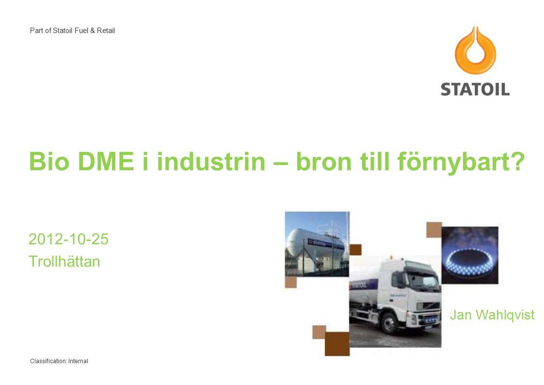 2 Part of Statoil Fuel & Retail Varför är DME intressant .
