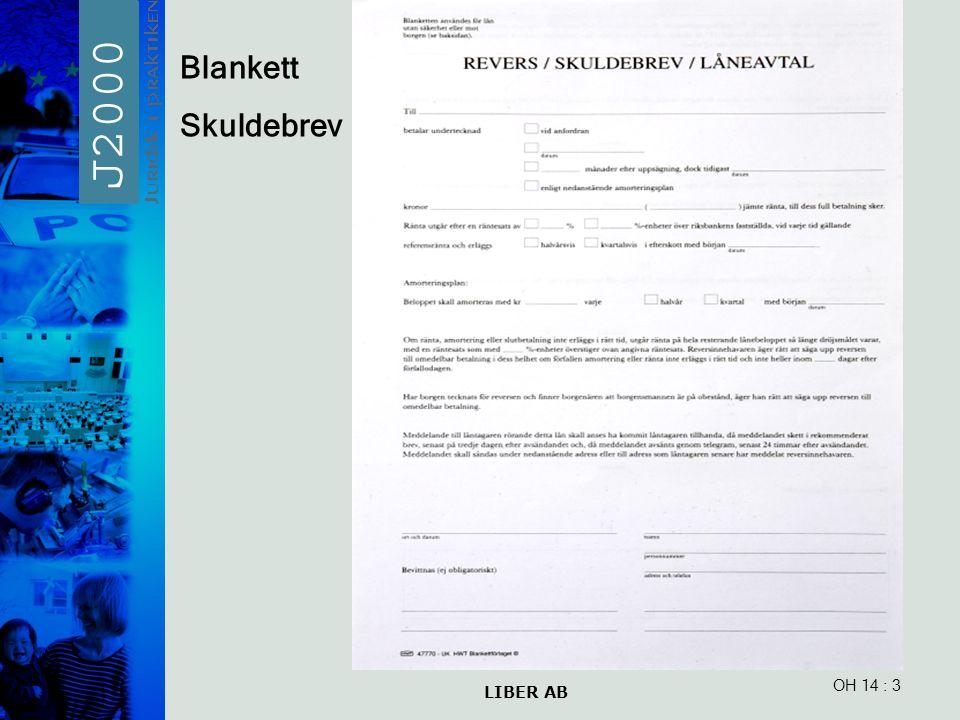 LIBER AB OH 14: 3 Blankett Skuldebrev