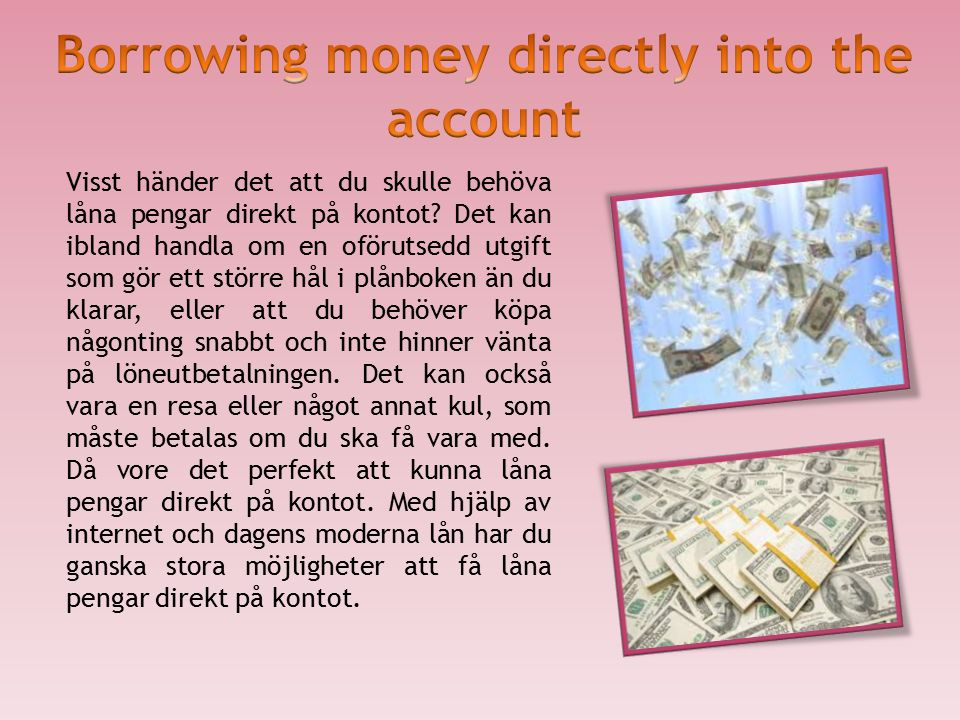 Visst händer det att du skulle behöva låna pengar direkt på kontot.