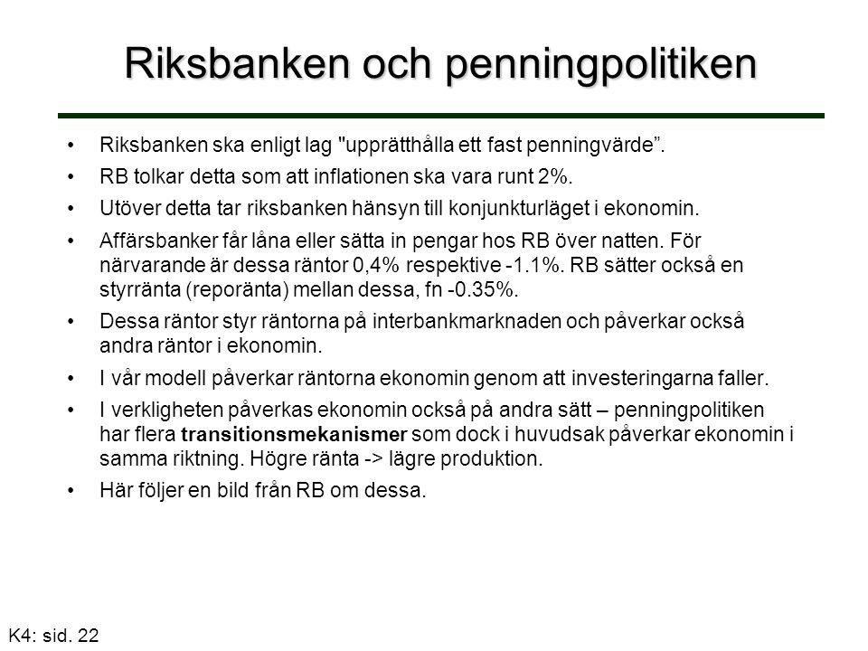 Riksbanken och penningpolitiken Riksbanken ska enligt lag upprätthålla ett fast penningvärde .