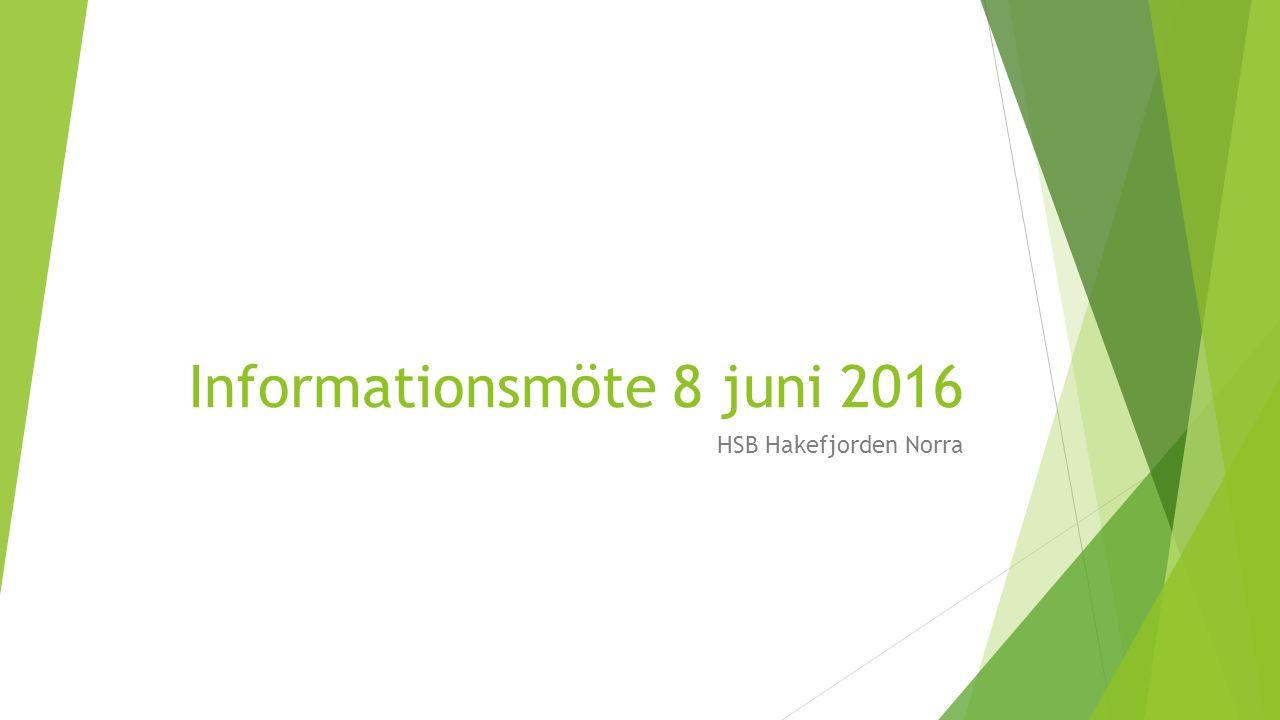 Informationsmöte 8 juni 2016 HSB Hakefjorden Norra